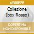 COLLEZIONE (BOX ROSSO)