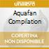 Aquafan Compilation
