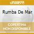 RUMBA DE MAR