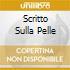 SCRITTO SULLA PELLE