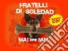 Fratelli Di Soledad - Mai Dire Mai