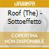 The Roof - Sottoeffetto