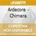 Ardecore - Chimera