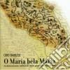 Coro Bajolese - O Maria Bela Maria