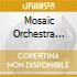 MOSAIC ORCHESTRA VOL.1