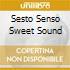 SESTO SENSO SWEET SOUND