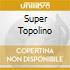 SUPER TOPOLINO