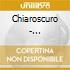 Chiaroscuro - Chiaroscuro