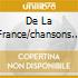 DE LA FRANCE/CHANSONS D'AMOUR