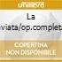 LA TRAVIATA/OP.COMPLETA 2CD