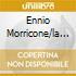 ENNIO MORRICONE/LA LEGGENDA...E....