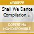 SHALL WE DANCE COMPILATION V.1