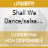 SHALL WE DANCE/SALSA Y MERENGUE