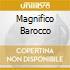 MAGNIFICO BAROCCO