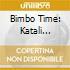 BIMBO TIME: KATALI CAMMELLO