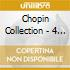 CHOPIN COLLECTION - 4 CD BOX
