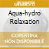 AQUA-HYDRO RELAXATION