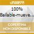 100% BAILABLE-MUEVE LA COLITA