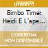 BIMBO TIME: HEIDI E L'APE MAYA