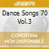 DANCE SONGS 70 VOL.3