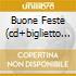 BUONE FESTE (CD+BIGLIETTO D'AUGURI)