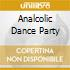 ANALCOLIC DANCE PARTY