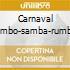 CARNAVAL (MAMBO-SAMBA-RUMBA & SALSA)