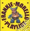 FRANKIE MORELLO PLAYLIST