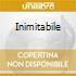 INIMITABILE