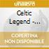 Celtic Legend - Celtic Legend