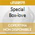 SPECIAL BOX-LOVE