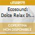 ECOSOUND: DOLCE RELAX IN MUSICA