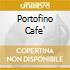 PORTOFINO CAFE'