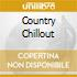 COUNTRY CHILLOUT
