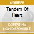 TANDEM OF HEART