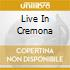LIVE IN CREMONA