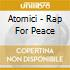 Atomici - Rap For Peace