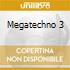 Megatechno 3