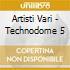 Artisti Vari - Technodome 5
