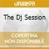 THE DJ SESSION