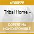 Tribal Home -