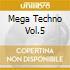 MEGA TECHNO VOL.5