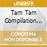 TAM TAM COMPILATION 2003