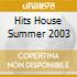 HITS HOUSE SUMMER 2003