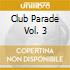 Club Parade Vol. 3