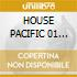 HOUSE PACIFIC 01 (2CDx1)