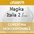 Magika Italia 2