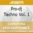 Pro-dj Techno Vol. 1