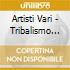 Artisti Vari - Tribalismo Vol.2