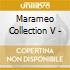 Marameo Collection V -